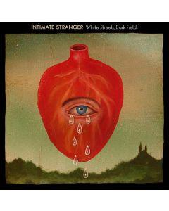 Intimate Stranger-Whie Streets, Dark Fields (Vinilo)