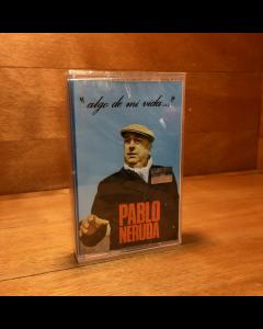 Pablo Neruda-Algo de mi Vida